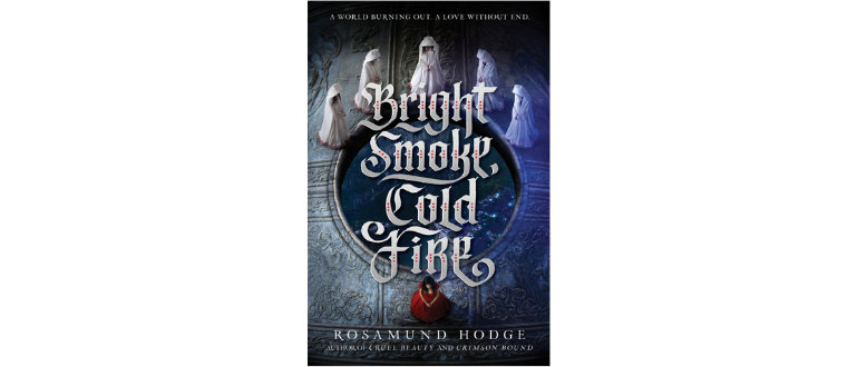 Bright Smoke, Cold Fire by Rosamund Hodge cover