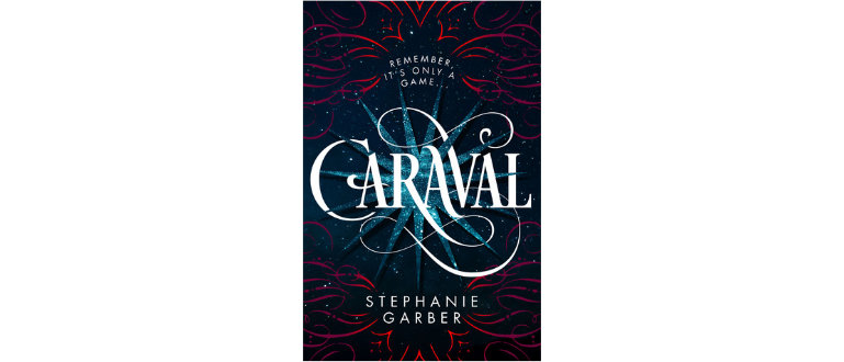 fantasy book cover design Caraval by Stephanie Garber